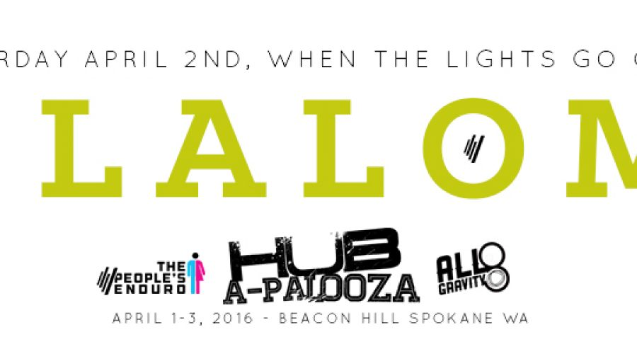 Hub-a-palooza 2016 – NIGHT SLALOM!  And online registration extension!!!